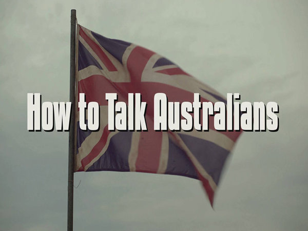 Melbourne WebFest 2015: How to Talk Australians (AUS)